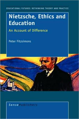 Nietzsche, Ethics and Education
