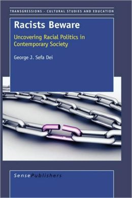 Racists Beware: Uncovering Racial Politics in Contemporary Society