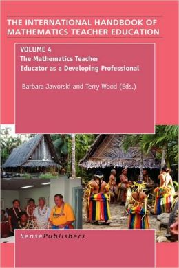 The Handbook Of Mathematics Teacher Education