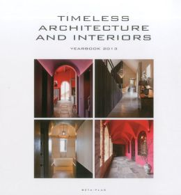Timeless Architecture & Interiors: Yearbook 2013
