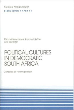 Political Cultures in Democratic South Africa: Discussion Paper No. 19