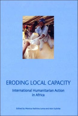 Eroding Local Capacity: International Humanitarian Action in Africa