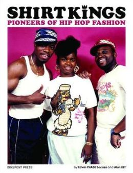 Shirt Kings: Pioneers of Hip Hop Fashion