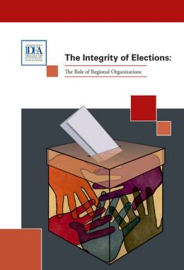The Integrity of Elections: The Role of Regional Organizations