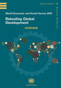 World Economic and Social Survey 2010: Retooling Global Development