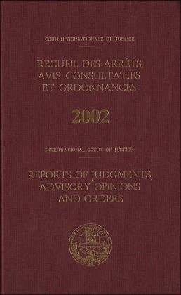 Reports of Judgments Advisory Opinions and Orders: 2002 Bound Volume