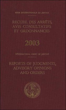Reports of Judgments, Advisory Opinions and Orders : 2003 Bound Volume