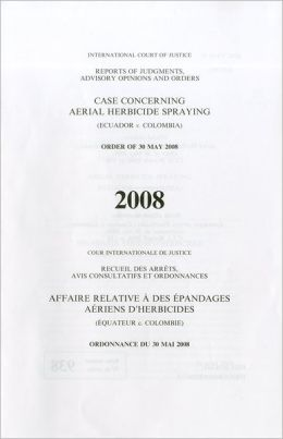 Case Concerning Aerial Herbicide Spraying: (Ecuador v. Colombia) Order of 30 May 2008
