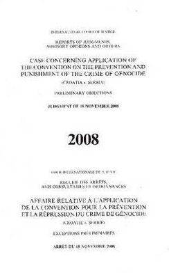Case Concerning Application Of The Convention On The Prevention And Punishment Of The Crime Of Genocide: (Croatia v. Serbia) Preliminary Objections Judgment of 18 November 2008