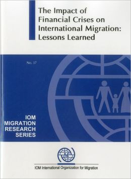 The Impact of the Global Financial Crises on International Migration: Lessons Learned