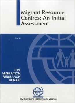 Migration Resource Centres: An Initial Assessment