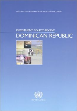 Investment Policy Review: Dominican Republic