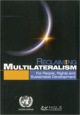 Reclaiming Multilateralism: For People, Rights and Sustainable Development