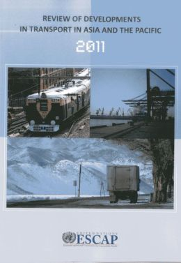 Review of Developments in Transport in Asia and the Pacific: 2011