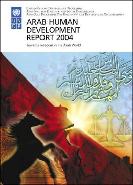 Arab Human Development Report 2004: Towards Freedom in the Arab World