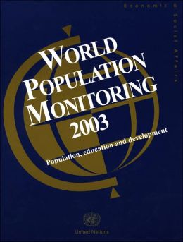 World Population Monitoring 2003: Population, Education and Development