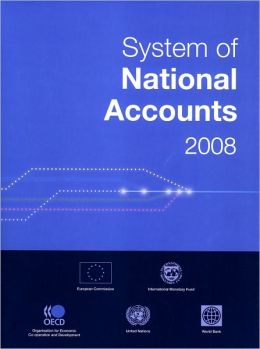 National Accounts Statistics: Systems of National Accounts 2008