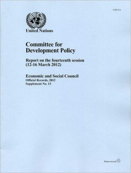 Report of the Committee for Development Policy on the Fourteenth Session: (12-16 March 2012)