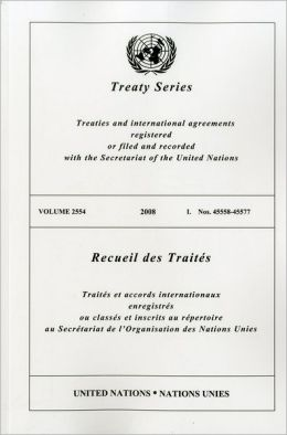 Treaty Series 2554 I 2008: Nos. 45558-45577