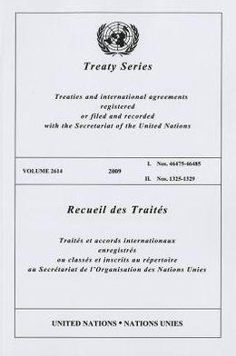 Treaty Series 2614 2009 I: Nos. 46475-46485, II. Nos 1325-1329