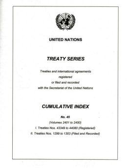 Treaty Series Cumulative Index No. 45