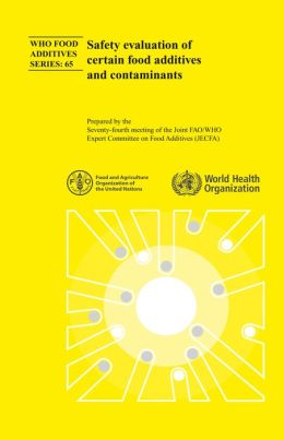Safety Evaluation of Certain Food Additives: Seventy-fourth Report of the Joint FAO/WHO Expert Committee on Food Additives