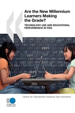 Educational Research And Innovation Are The New Millennium Learners Making The Grade?