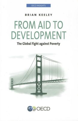 OECD Insights: From Aid to Development: The Global Fight against Poverty