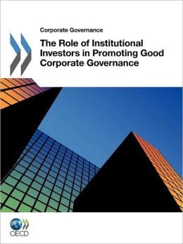 Corporate Governance The Role of Institutional Investors in Promoting Good Corporate Governance
