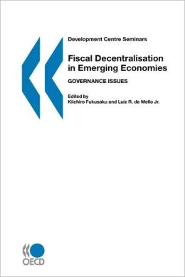 Development Centre Seminars Fiscal Decentralisation In Emerging Economies