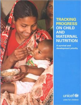 Tracking Progress on Child and Maternal Nutrition: A Survival and Development Priority Within Our Reach