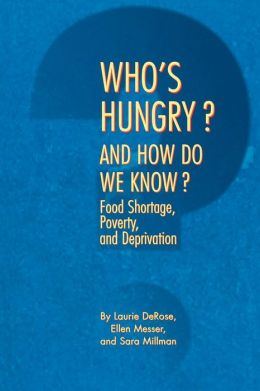 Who's Hungry? and How Do We Know?: Food Shortage, Poverty, and Deprivation