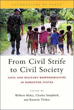 From Civil Strife to Civil Society: Civil and Military Responsibilities in Disrupted States