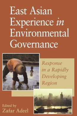 East Asian Experience in Environmental Governance: Response in a Rapidly Changing Region