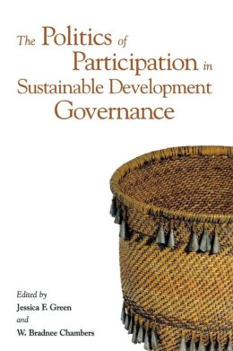The Politics of Participation in Sustainable Development Governance