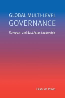 Global Multilevel Governance: European and East Asian Leadership
