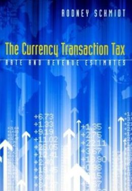 The Currency Transaction Tax: Rate and Revenue Estimates