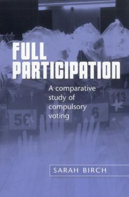 Full Participation: A Comparative Study of Compulsory Voting