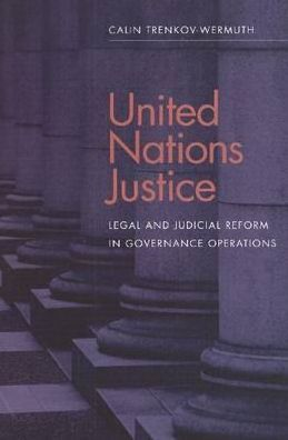 United Nations Justice: Legal and Judicial Reform in Governance Operations