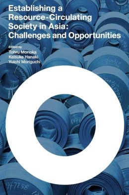 Establishing a Resource-Circulating Society in Asia: Challenges and Opportunities