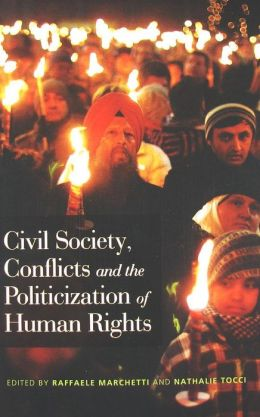Civil Society, Conflicts and the Politicization of Human Rights