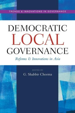 Democratic Local Governance: Reforms and Innovations in Asia