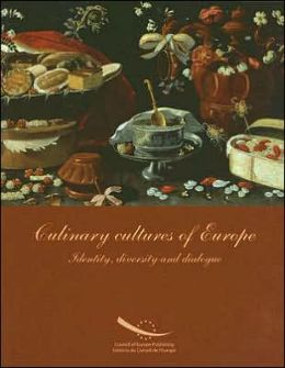 Culinary Cultures of Europe: Identity, Diversity and Dialogue
