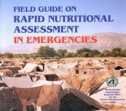 Field Guide on Rapid Nutritional Assessment in Emergencies
