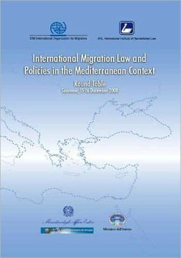 International Migration Law and Policies in the Mediterranean Context