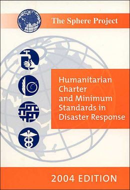 The Sphere Handbook 2004 (English version): Humanitarian Charter and Minimum Standards in Disaster Response