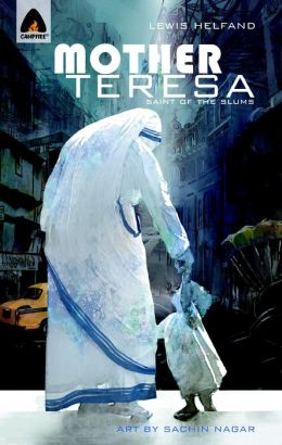 Mother Teresa: Saint of the Slums: Campfire Biography-Heroes Line