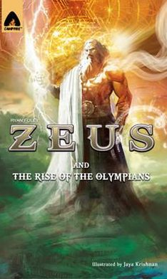 Zeus and the Rise of the Olympians. by Ryan Foley