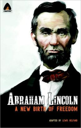 Abraham Lincoln: Birth of a New Freedom: Campfire Heroes Line
