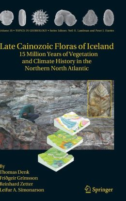 Late Cainozoic Floras of Iceland: 15 Million Years of Vegetation and Climate History in the Northern North Atlantic
